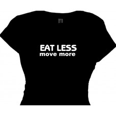 Eat Less Move More | Motivating Fitness Tee Shirt